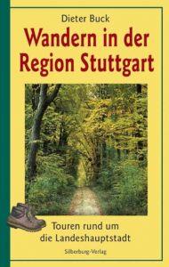 Wandern in der Region Stuttgart Buck, Dieter 9783874077347