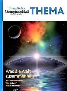 THEMA: Was die Welt zusammenhält