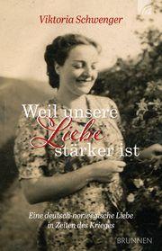 Weil unsere Liebe stärker ist Schwenger, Viktoria 9783765543630
