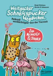 Weitgucker, Schnellspucker, Wegducker - Rekordverdächtiges aus der Tierwelt Niehaus, Birgit 9783423718400