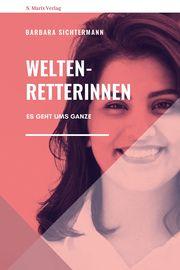 Weltenretterinnen Sichtermann, Barbara 9783737411783