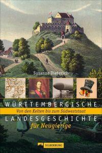 Württembergische Landesgeschichte für Neugierige Dieterich, Susanne 9783842520967