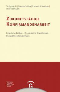 Zukunftsfähige Konfirmandenarbeit Simojoki, Henrik/Ilg, Wolfgang/Schlag, Thomas u a 9783579082479