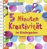 5 Minuten Kreativität im Kindergarten Scherzer, Gabi 9783769818864