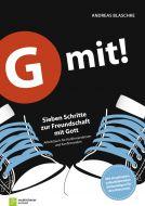 G mit! - Sieben Schritte zur Freundschaft mit Gott Blaschke, Andreas 9783761559901