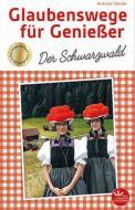 9783945369838 Glaubenswege für Genießer - der Schwarzwald