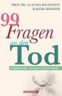 99 Fragen an den Tod Bausewein, Claudia (Prof. Dr.)/Simader, Rainer 9783426278246