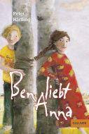 Ben liebt Anna Härtling, Peter 9783407740991