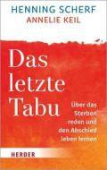 Das letzte Tabu Scherf, Henning/Keil, Annelie (Prof.) 9783451032660