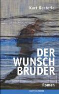 Der Wunschbruder Oesterle, Kurt 9783863510817