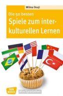 Die 50 besten Spiele zum interkulturellen Lernen Osuji, Wilma 9783769817966