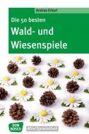 Die 50 besten Wald- und Wiesenspiele Erkert, Andrea 9783769819205