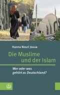 Die Muslime und der Islam Josua, Hanna Nouri 9783374058716
