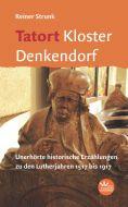 Tatort Kloster Denkendorf Strunk, Reiner 9783945369197
