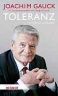 Toleranz: einfach schwer Gauck, Joachim (Dr.)/Hirsch, Helga 9783451383243