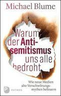 Warum der Antisemitismus uns alle bedroht Blume, Michael 9783843611237