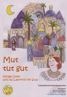 Mut tut gut  - Königin Ester und das Labyrinth von Susa